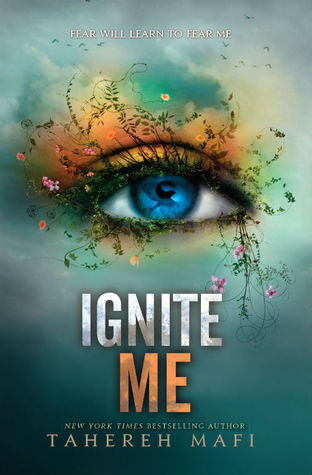 Ignite Me, Tahereh Mafi