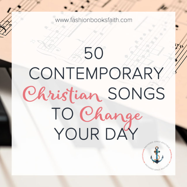 50 Contemporary Christian Songs to Change Your Day