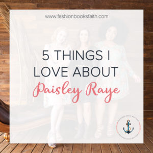 5 Things I Love About Paisley Raye