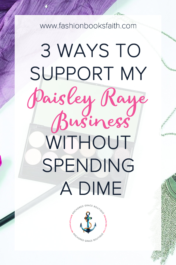 3 Ways to Support My Paisley Raye Business Without Spending a Dime